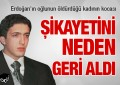 Burak Erdoğan'ın öldürdüğü kadının kocası şikayetini neden geri aldı