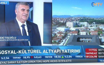 """Toçoğlu NTV'de konuştu: """"Sakaryalılar yatay büyümeyi benimsedi"""""""