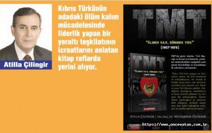 Yazarımız Atilla Çilingir'in yeni kitabı TMT, Bilgeoğuz Yayınlarından çıktı!